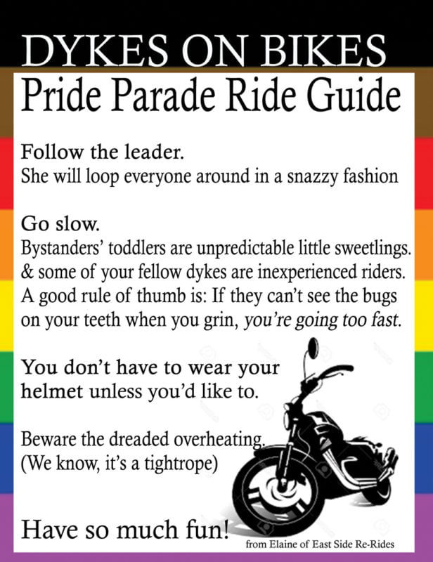 Ride slow, try not to pass each other, and keep your distance from the rest of the parade. Keep some distance from the spectators, too. Watch out for folks trying to get daring photos and errant toddlers spilling into your path. Someone has volunteered to drive a vehicle to hold your helmets and gear, so you may ride helmetless if you wish, so folks can see you grinning!